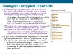 configure encrypted passwords