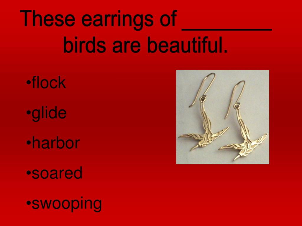 These earrings of ________