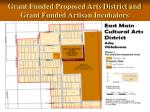 grant funded proposed arts district and grant funded artisan incubators