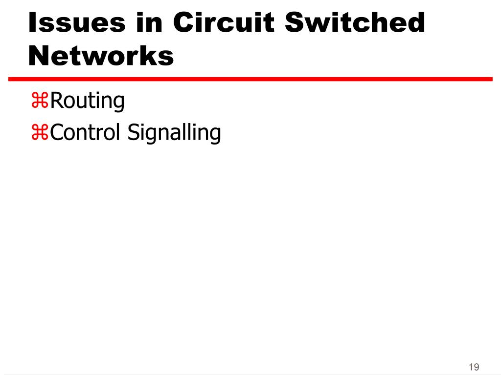 Issues in Circuit Switched Networks