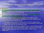 benefit of hierarchical network 4