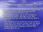 configuring switch security 2