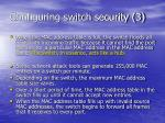 configuring switch security 3
