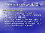 configuring switch security 5
