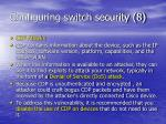 configuring switch security 8