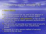 configuring switch security 9