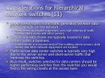 considerations for hierarchical network switches 11