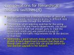 considerations for hierarchical network switches 4