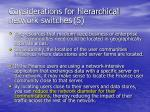 considerations for hierarchical network switches 5