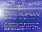 considerations for hierarchical network switches 9
