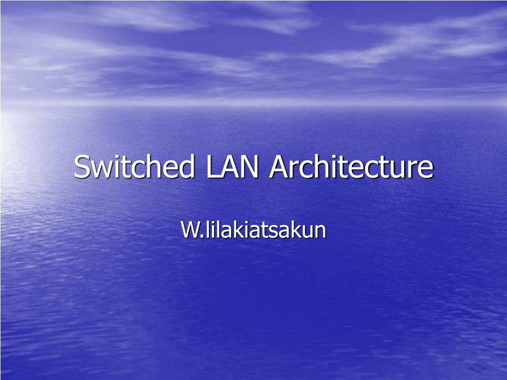 switched lan architecture l.