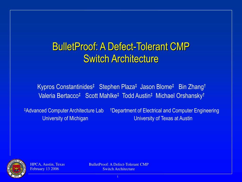 bulletproof a defect tolerant cmp switch architecture l.