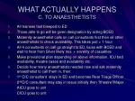 what actually happens c to anaesthetists