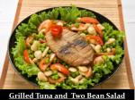 grilled tuna and two bean salad