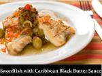 swordfish with caribbean black butter sauce