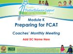 module k preparing for fcat coaches monthly meeting