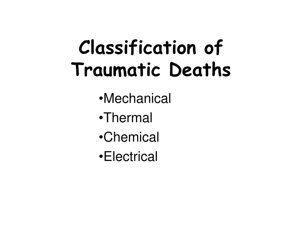 classification of traumatic deaths l.