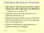 scheduling mechanism dispatcher