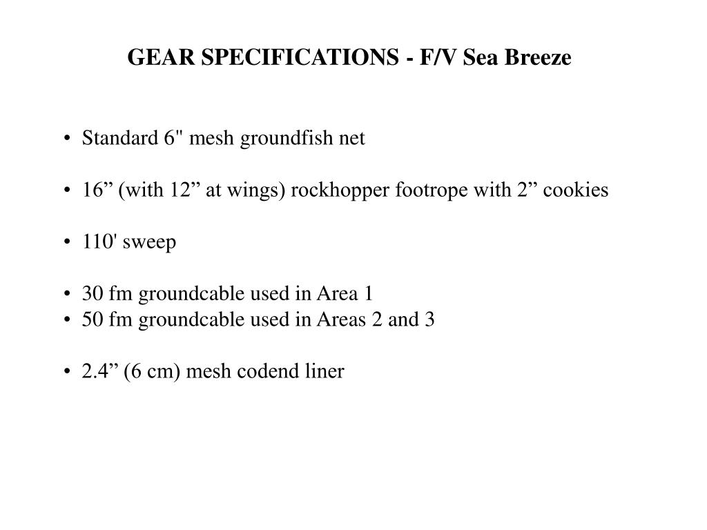 GEAR SPECIFICATIONS - F/V Sea Breeze
