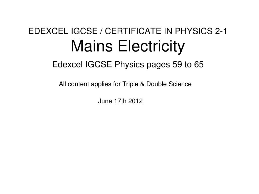 edexcel igcse certificate in physics 2 1 mains electricity l.