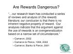 are rewards dangerous