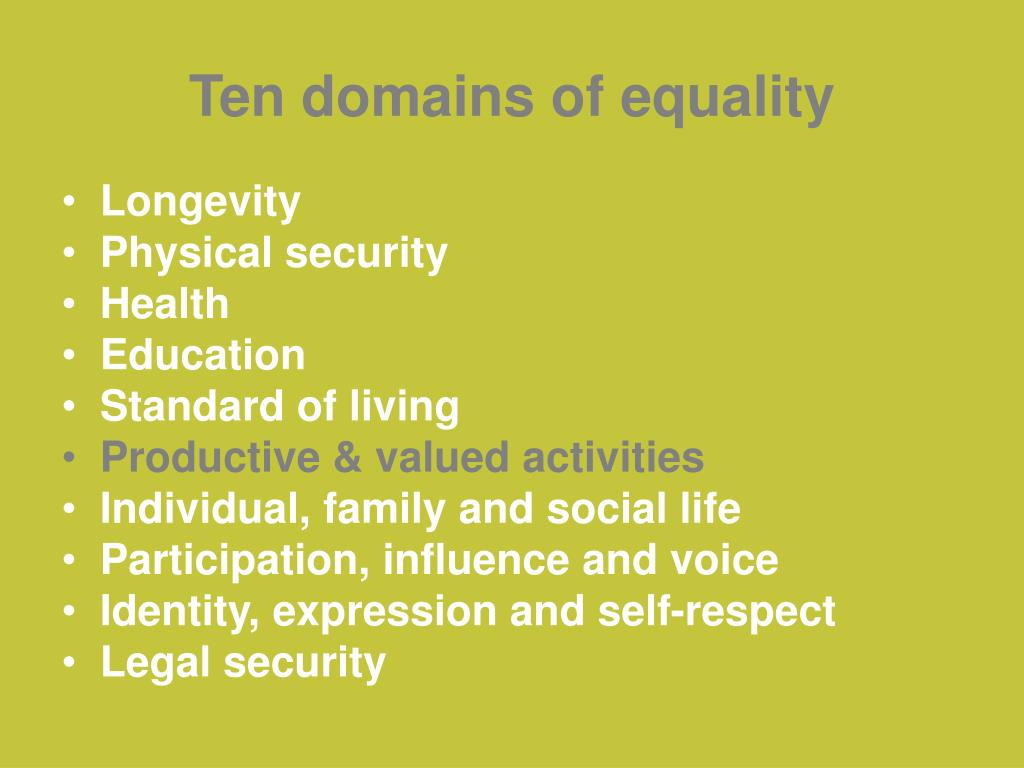 Ten domains of equality