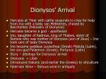 dionysos arrival