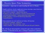 1 discrete space time symmetries