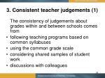 3 consistent teacher judgements 1