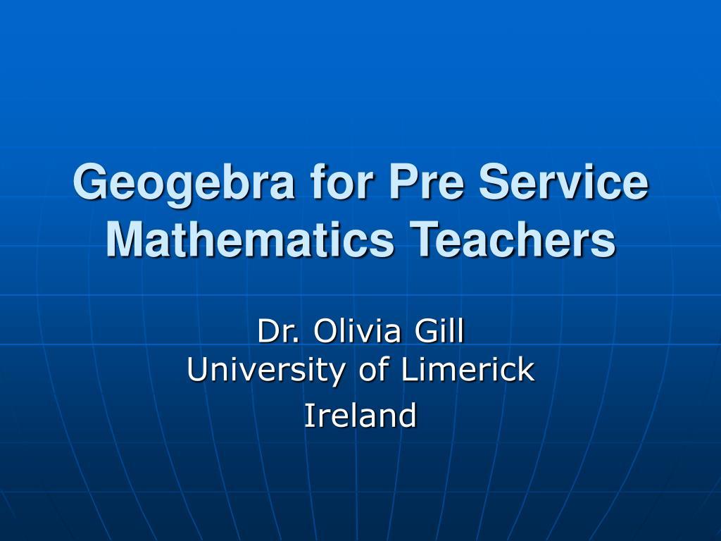 geogebra for pre service mathematics teachers l.