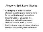 allegory split level stories