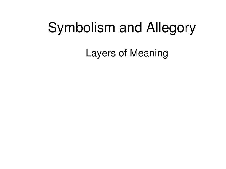 Ppt Symbolism And Allegory Powerpoint Presentation Id529100