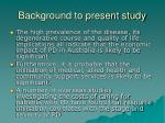 background to present study