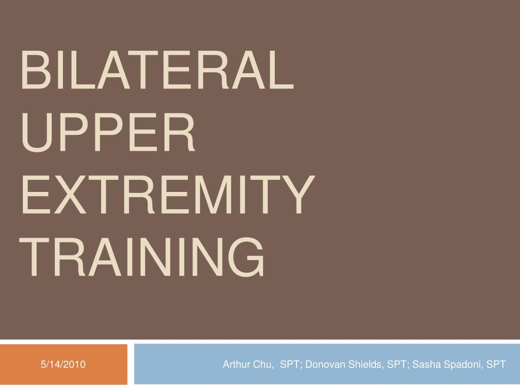 bilateral upper extremity training l.