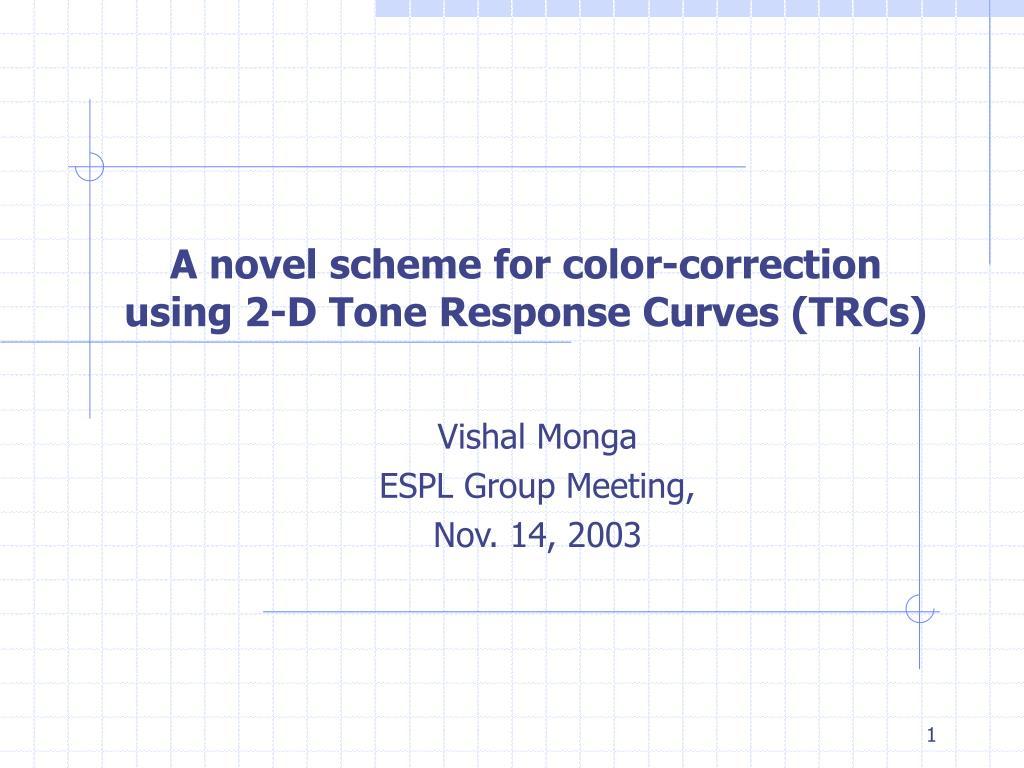 a novel scheme for color correction using 2 d tone response curves trcs l.