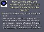 how can the skills and knowledge called for in the national standards best be taught