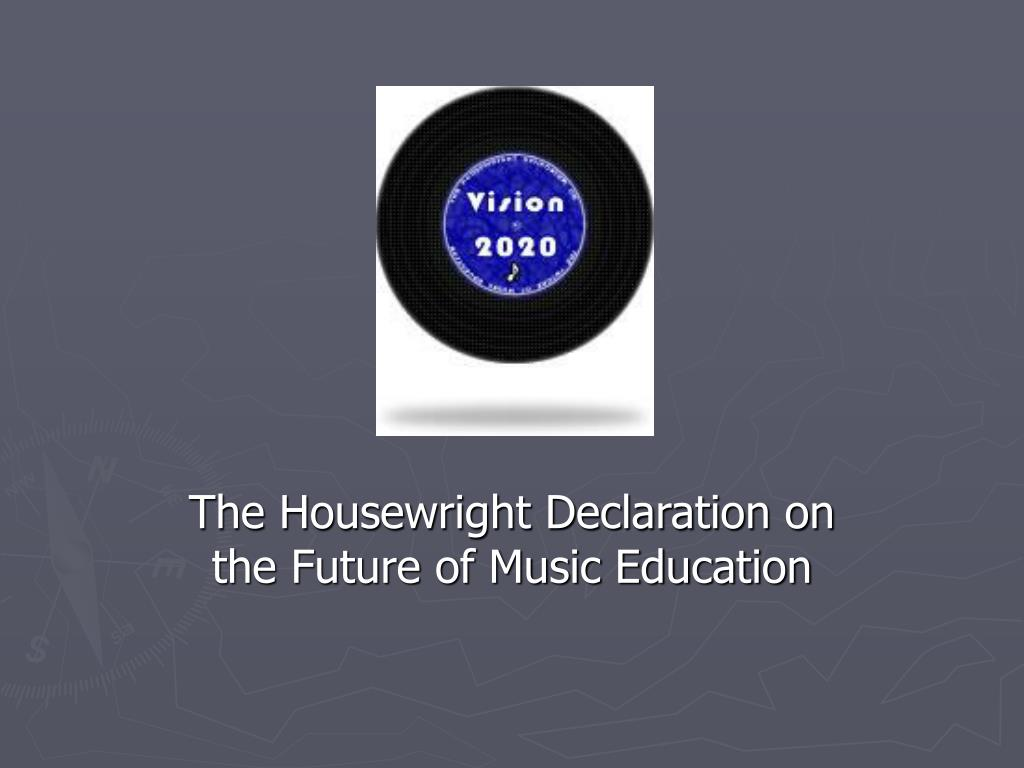 the housewright declaration on the future of music education l.