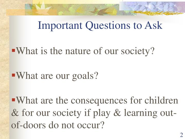 Important questions to ask