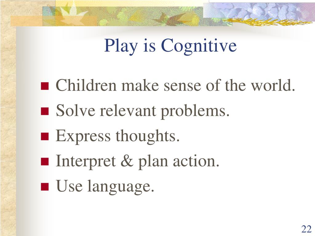 Play is Cognitive