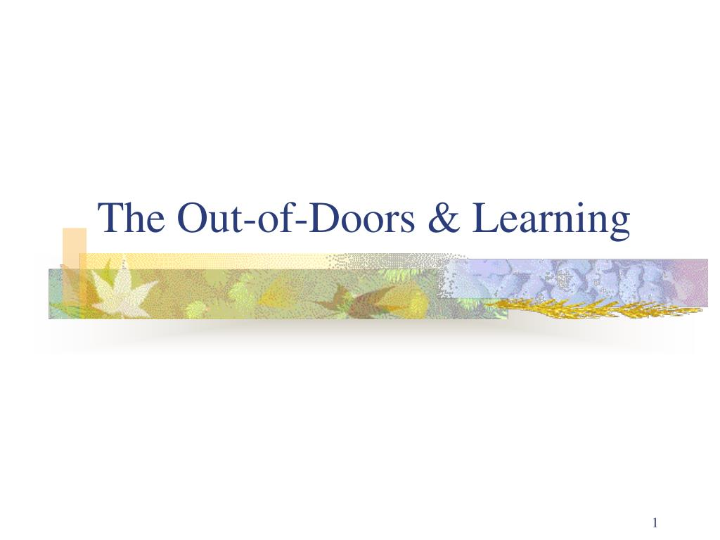 the out of doors learning l.