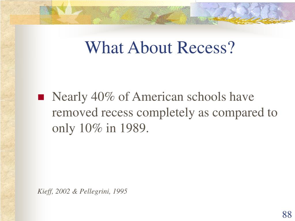 What About Recess?