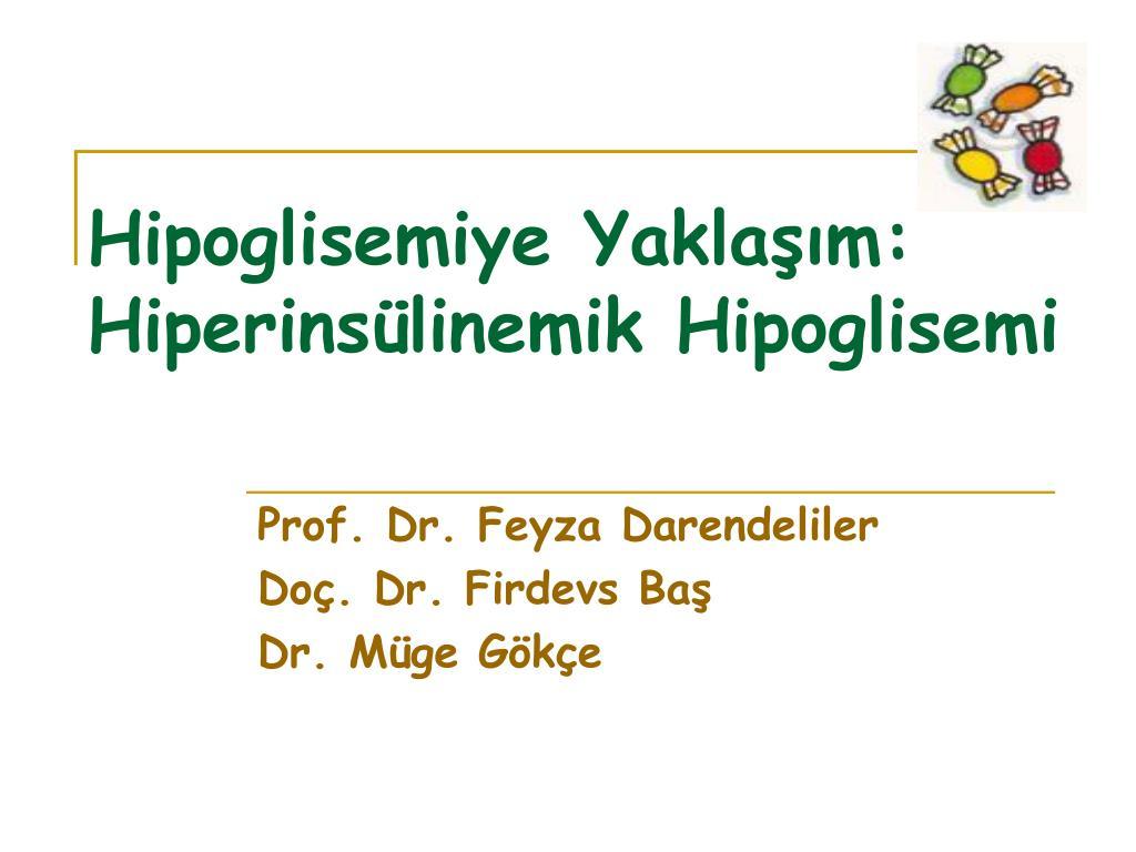 hipoglisemiye yakla m hiperins linemik hipoglisemi l.