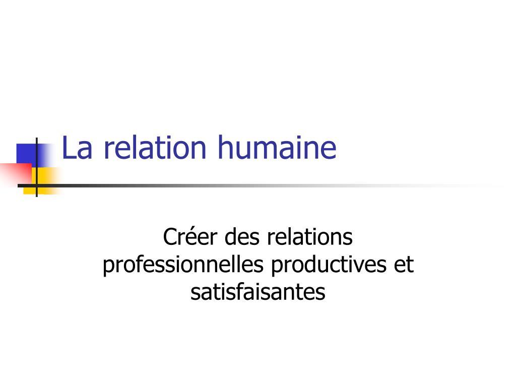 la relation humaine l.