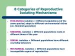 8 categories of reproductive isolating mechanisms