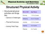 structured physical activity