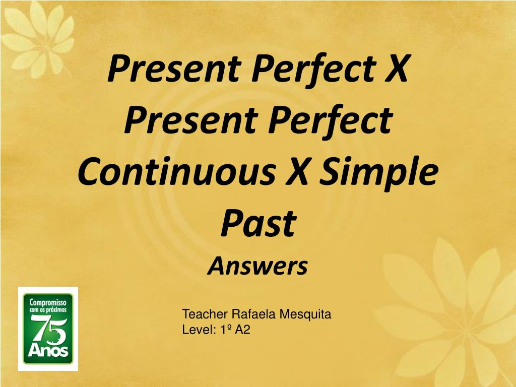 present perfect x present perfect continuous x simple past answers l.