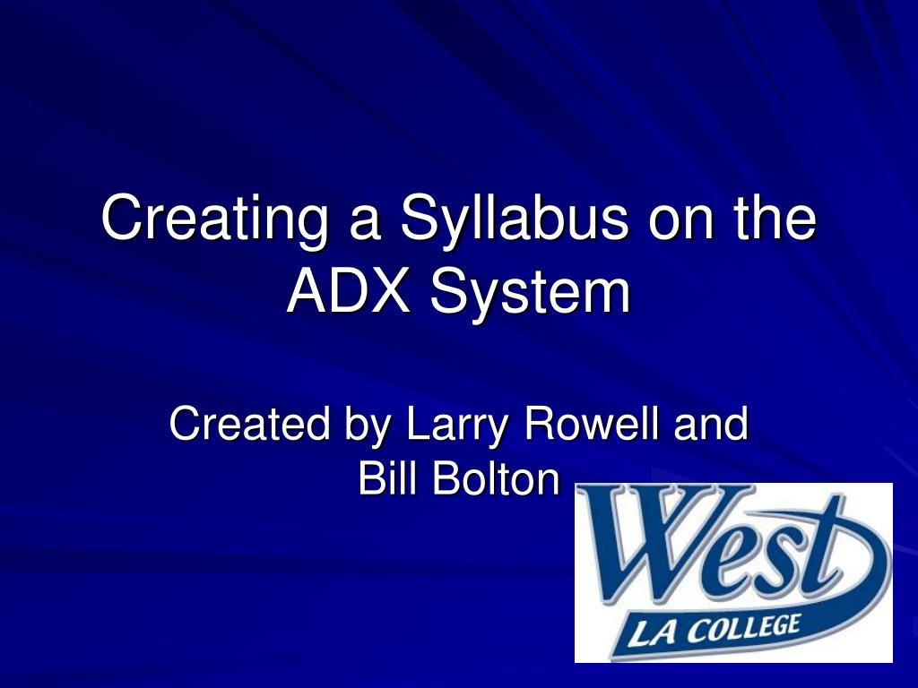 creating a syllabus on the adx system l.