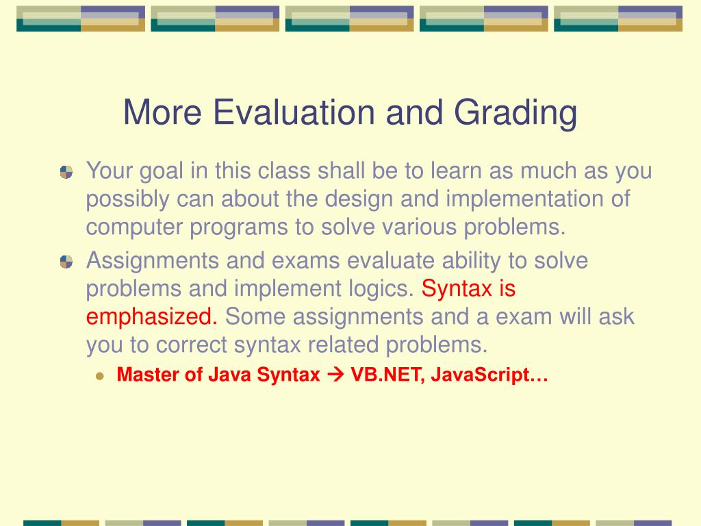 More Evaluation and Grading