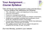 your assignment course syllabus