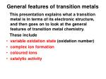 g eneral features of transition metal s
